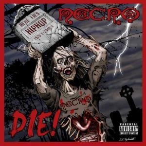 Necro - DIE! (2010)