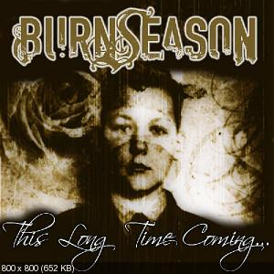 Burn Season - This Long Time Coming (2011)