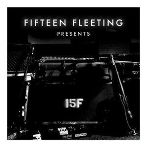 Fifteen Fleeting - :Presents: (2011)