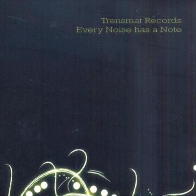 (Experimental, Abstract, Viking Metal, Avantgarde) VA - Trensmat Records: Every Noise Has A Note - 2009 (Trensmat [TR020]), FLAC (tracks+.cue) lossless